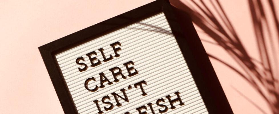 Self-care isnt selfish