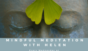 Mindful Meditation with Helen every Wednesday at 7pm